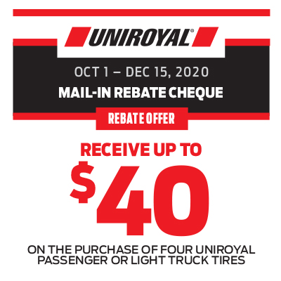 RECEIVE UP TO $40 ON THE PURCHASE OF A SET OF FOUR UNIROYAL PASSENGER OR LIGHT TRUCK TIRES!